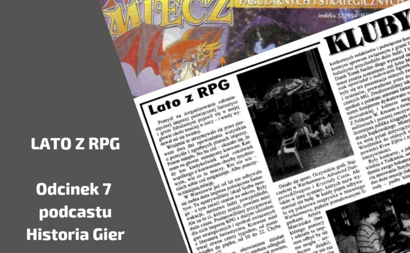 Odcinek 7 Podcastu o Historii Gier – Lato z RPG